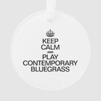 KEEP CALM AND PLAY CONTEMPORARY BLUEGRASS