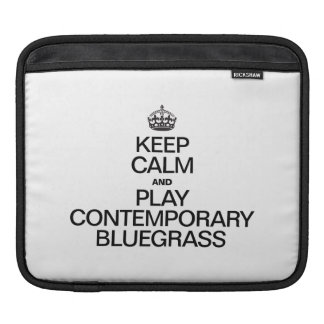 KEEP CALM AND PLAY CONTEMPORARY BLUEGRASS SLEEVES FOR iPads