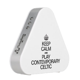 KEEP CALM AND PLAY CONTEMPORARY CELTIC SPEAKER