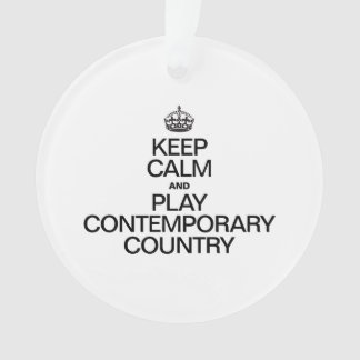 KEEP CALM AND PLAY CONTEMPORARY COUNTRY ORNAMENT