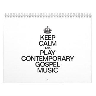 KEEP CALM AND PLAY CONTEMPORARY GOSPEL MUSIC CALENDAR
