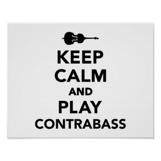 Keep calm and Play Contrabass Print
