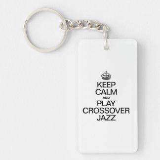 KEEP CALM AND PLAY CROSSOVER JAZZ RECTANGULAR ACRYLIC KEY CHAINS