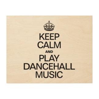 KEEP CALM AND PLAY DANCEHALL MUSIC WOOD CANVAS