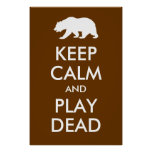 Keep Calm and Play Dead Poster