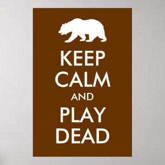 Keep Calm and Play Dead Print