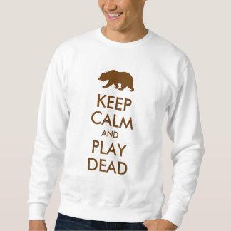 Keep Calm and Play Dead Sweatshirt