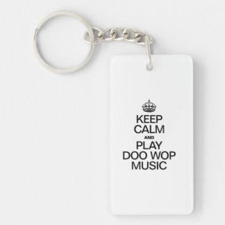 KEEP CALM AND PLAY DOOWOP MUSIC Double-Sided RECTANGULAR ACRYLIC KEYCHAIN