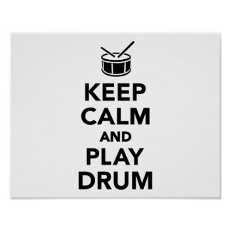 Keep calm and Play drum Poster