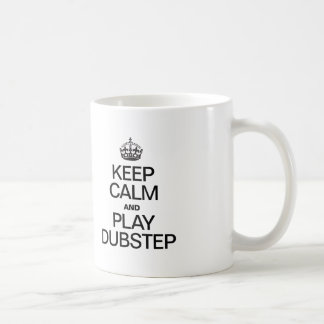KEEP CALM AND PLAY DUBSTEP COFFEE MUG