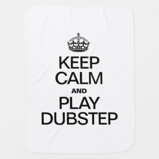 KEEP CALM AND PLAY DUBSTEP RECEIVING BLANKETS