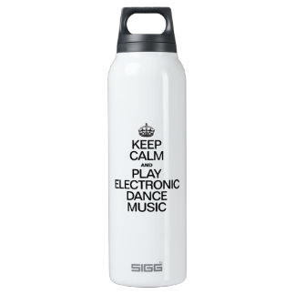 KEEP CALM AND PLAY ELECTRONIC DANCE MUSIC 16 OZ INSULATED SIGG THERMOS WATER BOTTLE