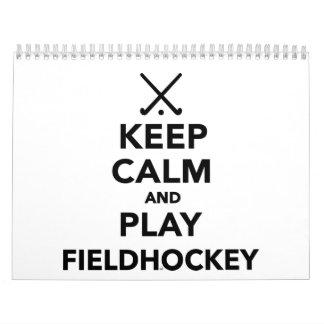 Keep calm and play Field Hockey Calendar