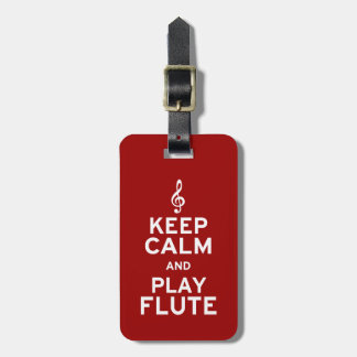 Keep Calm and Play Flute Luggage Tag