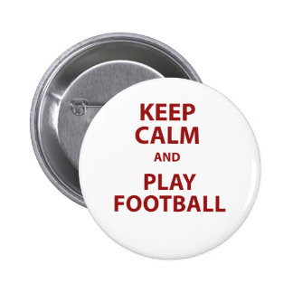 Keep Calm and Play Football Pinback Buttons