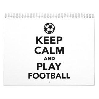 Keep calm and Play Football soccer Calendar