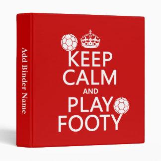 Keep Calm and Play Footy (football) (any colour) Binders