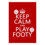 Keep Calm and Play Footy (football) (any colour) Posters