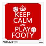 Keep Calm and Play Footy (football) (any colour) Room Decal