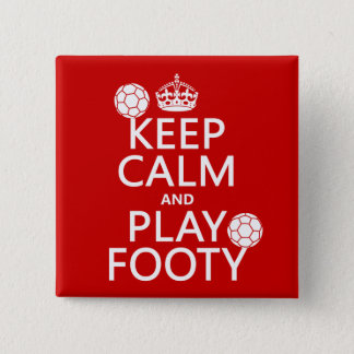 Keep Calm and Play Footy (football) (soccer) Button