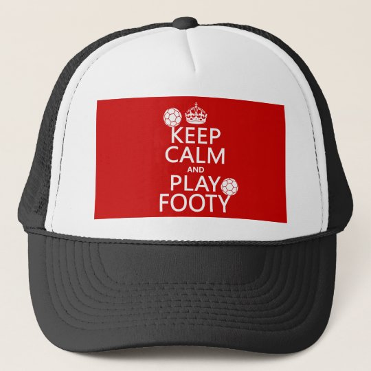 Keep Calm and Play Footy (football) (soccer) Trucker Hat