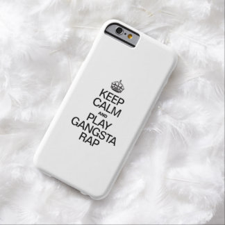 KEEP CALM AND PLAY GANGSTA RAP BARELY THERE iPhone 6 CASE