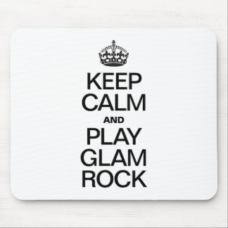 KEEP CALM AND PLAY GLAM ROCK MOUSE PADS