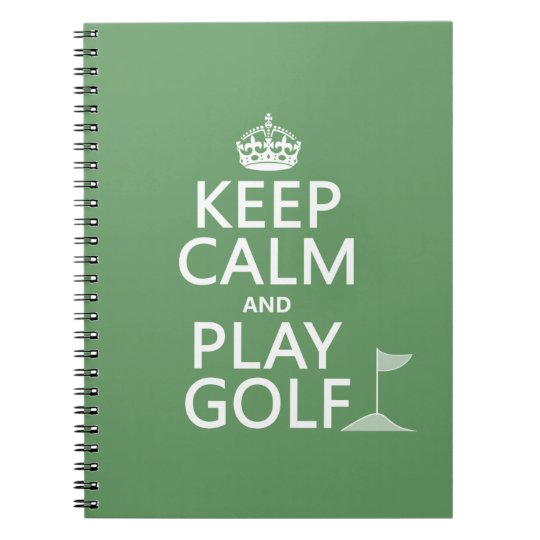 Keep Calm and Play Golf - all colors Notebook