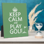 Keep Calm and Play Golf - all colors Plaque