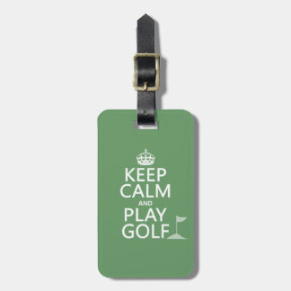 Keep Calm and Play Golf - all colors Tag For Luggage