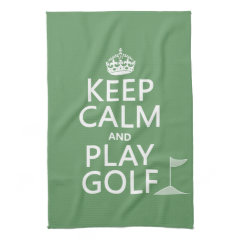 Keep Calm and Play Golf - all colors Towels