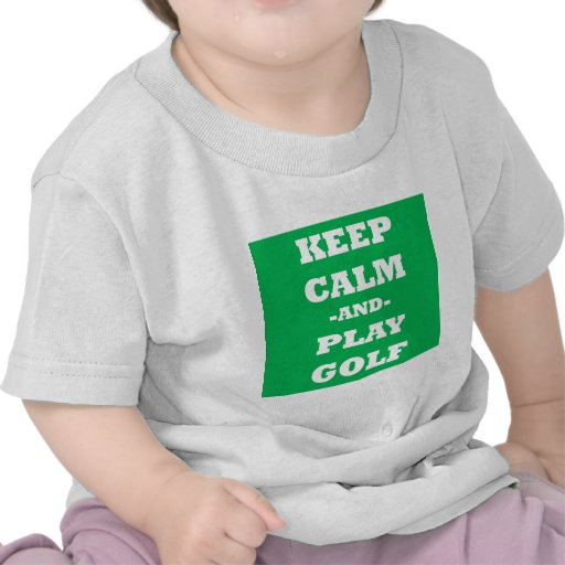 Keep Calm And Play Golf T Shirt