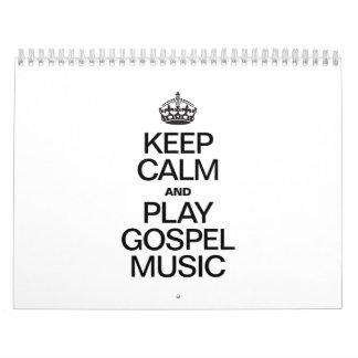 KEEP CALM AND PLAY GOSPEL MUSIC CALENDAR