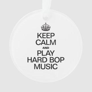 KEEP CALM AND PLAY HARD BOP MUSIC