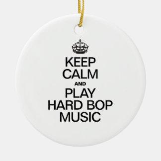 KEEP CALM AND PLAY HARD BOP MUSIC CHRISTMAS TREE ORNAMENTS