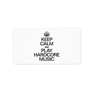KEEP CALM AND PLAY HARDCORE MUSIC LABELS