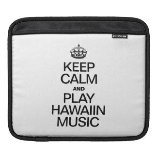 KEEP CALM AND PLAY HAWAIIN MUSIC iPad SLEEVE