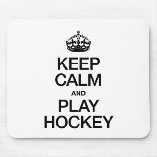 KEEP CALM AND PLAY HOCKEY MOUSE PADS