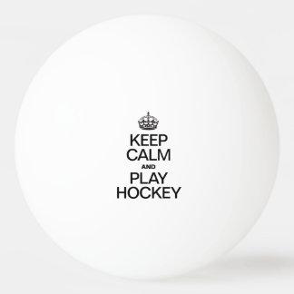 KEEP CALM AND PLAY HOCKEY PING PONG BALL