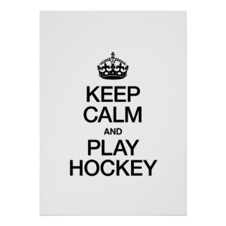 KEEP CALM AND PLAY HOCKEY POSTER