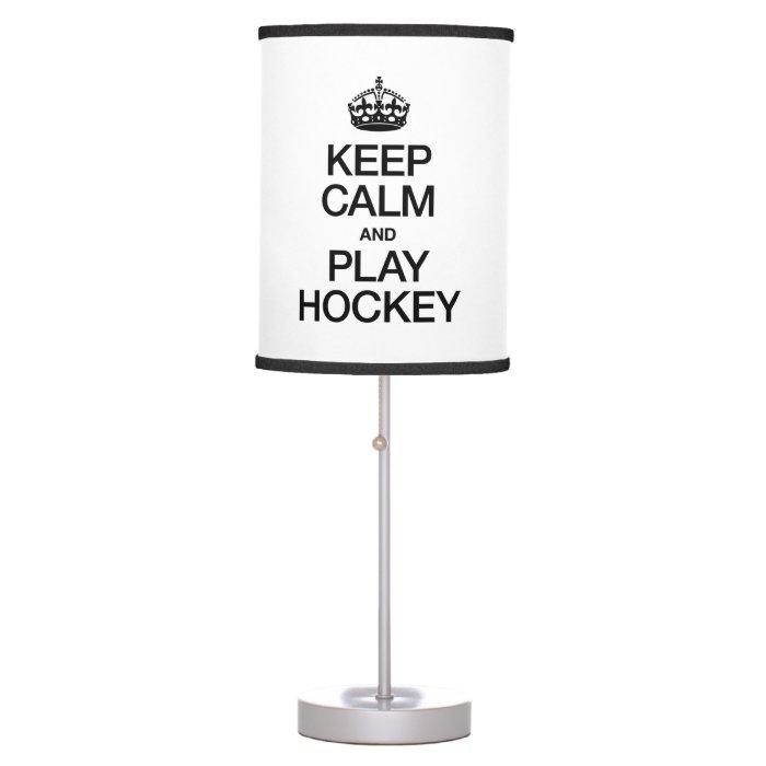 KEEP CALM AND PLAY HOCKEY TABLE LAMP | Zazzle
