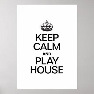 KEEP CALM AND PLAY HOUSE PRINT