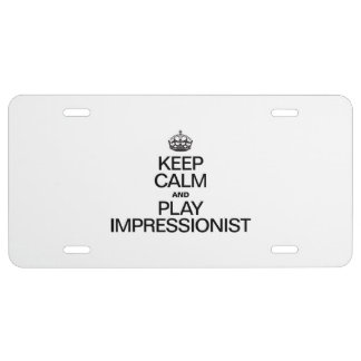 KEEP CALM AND PLAY IMPRESSIONIST LICENSE PLATE