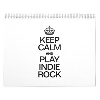 KEEP CALM AND PLAY INDIE ROCK WALL CALENDARS