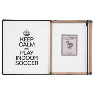 KEEP CALM AND PLAY INDOOR SOCCER iPad FOLIO CASES