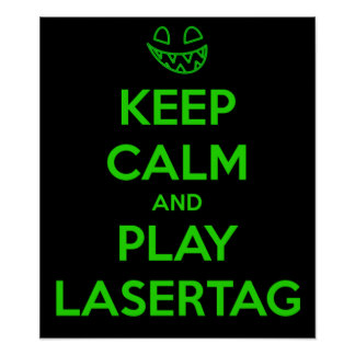 KEEP CALM AND PLAY LASER TAG POSTER