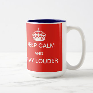 Keep calm and play louder mug