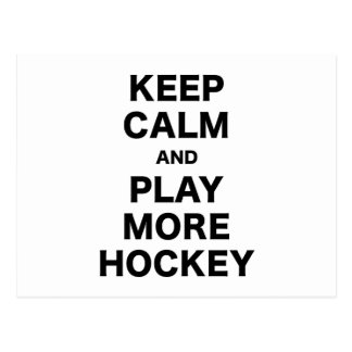 Keep Calm and Play More Hockey Postcard