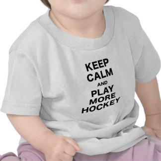 Keep Calm and Play More Hockey T Shirt