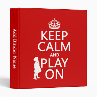 Keep Calm and Play On 3 Ring Binder